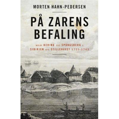 På zarens befaling: Med Bering og Spangsberg i Sibirien og Stillehavet 1725-1743, Lydbog MP3