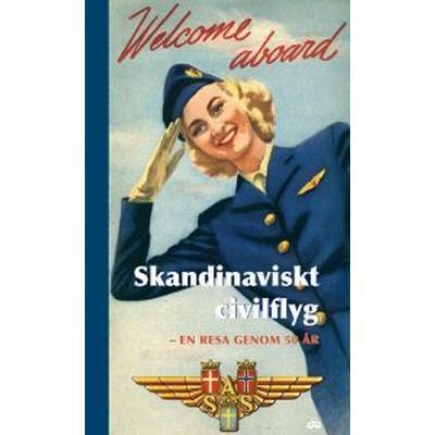 bästa 50 års resan Skandinaviskt civilflyg: en resa genom 50 år (Inbunden, 2006  bästa 50 års resan