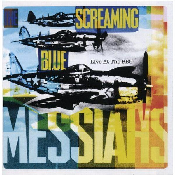 Screaming Blue Messiahs - Live At The Bbc