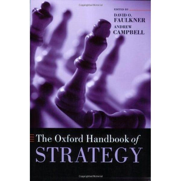 The Oxford Handbook of Strategy: A Strategy Overview and Competitive Strategy (Oxford Handbooks in Business and Management C)