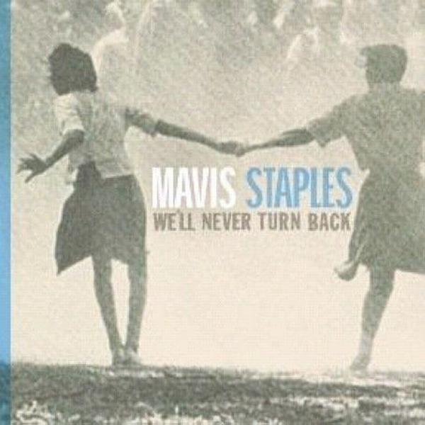 Staples Mavis - We'll Never Turn Back