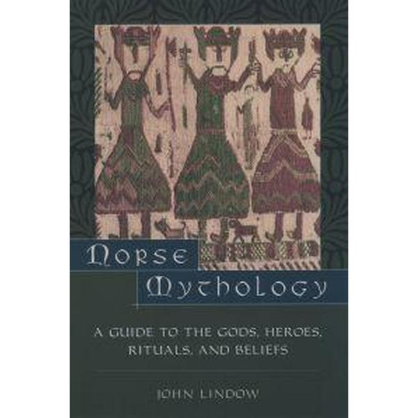 Norse Mythology: A Guide to the Gods, Heroes, Rituals, and Beliefs (Häftad, 2002)