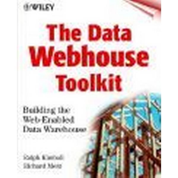 The Data Webhouse Toolkit (Häftad, 2000)