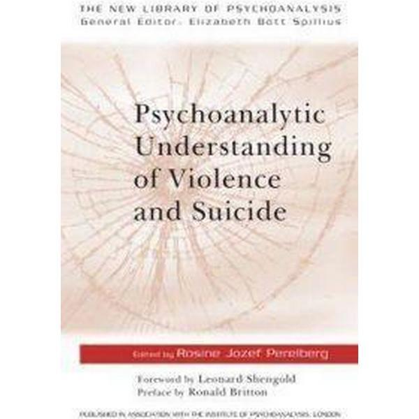 Psychoanalytic Understanding of Violence and Suicide (Häftad, 1998)
