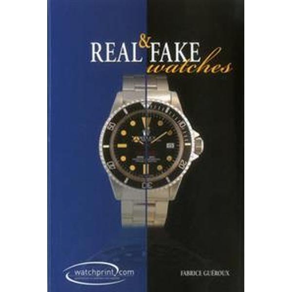 Real & Fake Watches (Inbunden, 2015)