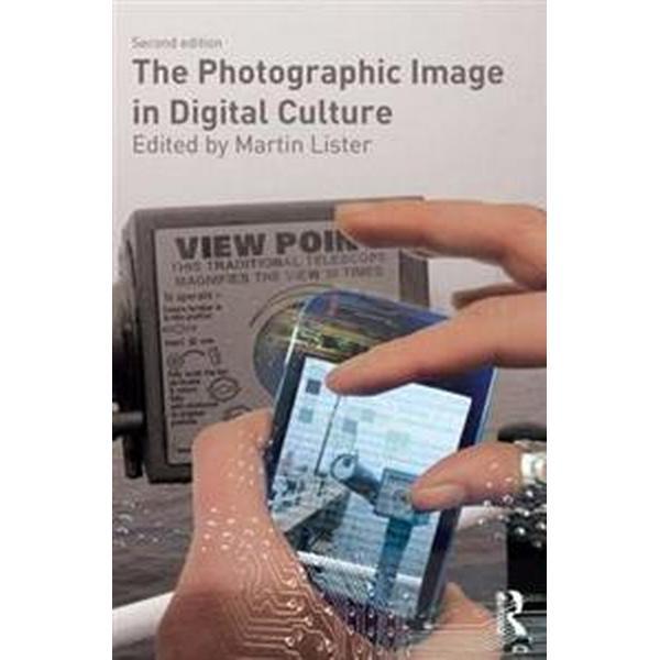 The Photographic Image in Digital Culture (Häftad, 2014)