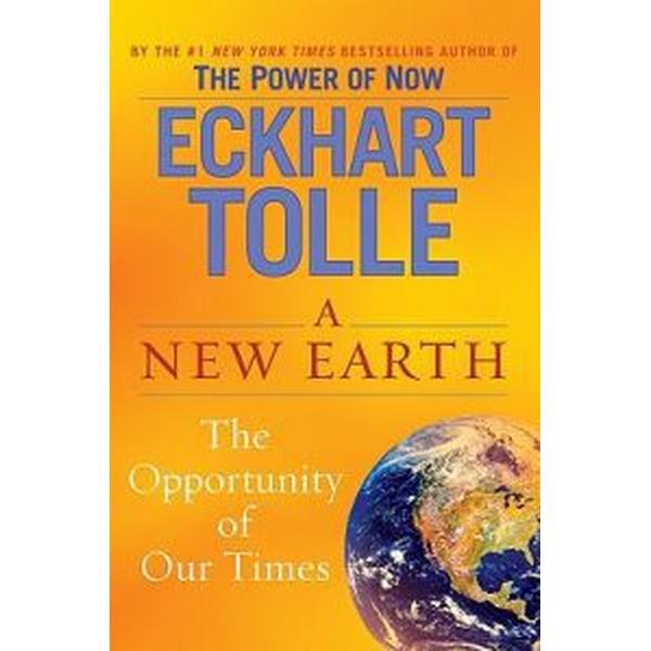 A New Earth: Awakening to Your Life's Purpose (Inbunden, 2005)