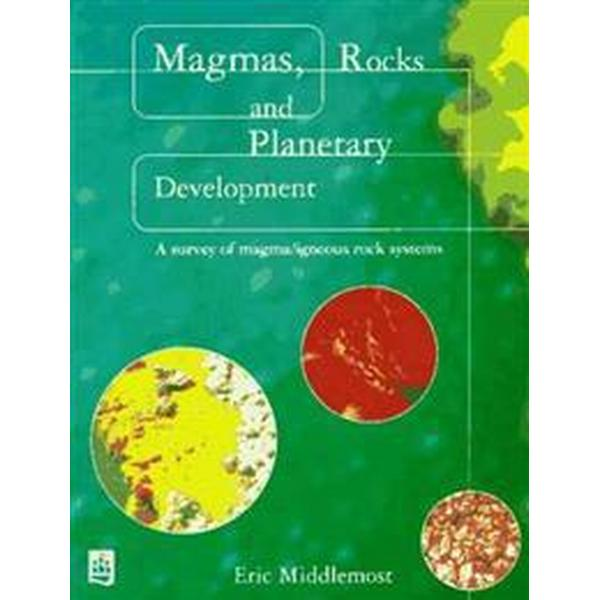 Magmas, Rocks and Planetary Development (Pocket, 1997)