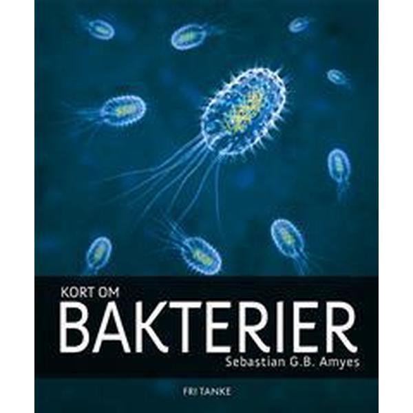 Kort om bakterier (Inbunden, 2014)