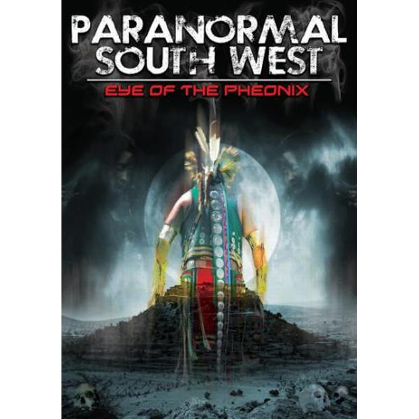 Paranormal South West: Eye Of The Pheonix (DVD) (DVD 2014)