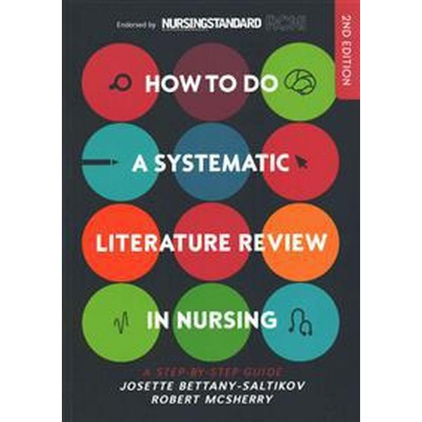 How to do a Systematic Literature Review in Nursing: A step-by-step guide (Häftad, 2016)