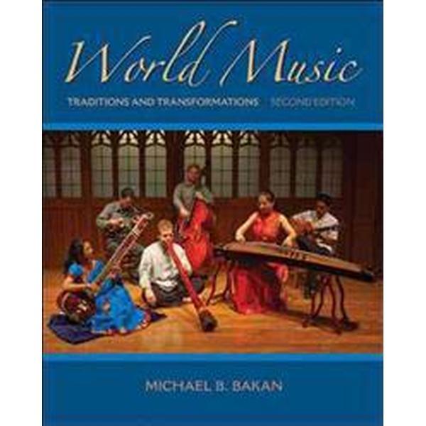 World Music: Traditions and Transformations (Häftad, 2011)
