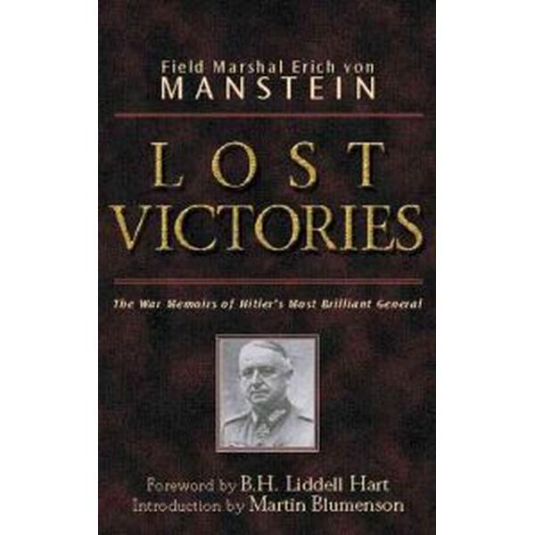 Lost Victories: The War Memoirs of Hilter's Most Brilliant General (Häftad, 2004)