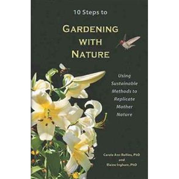 10 Steps to Gardening With Nature (Pocket, 2013)