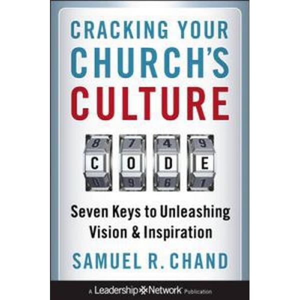 Cracking Your Church's Culture Code: Seven Keys to Unleashing Vision and Inspiration (Inbunden, 2010)