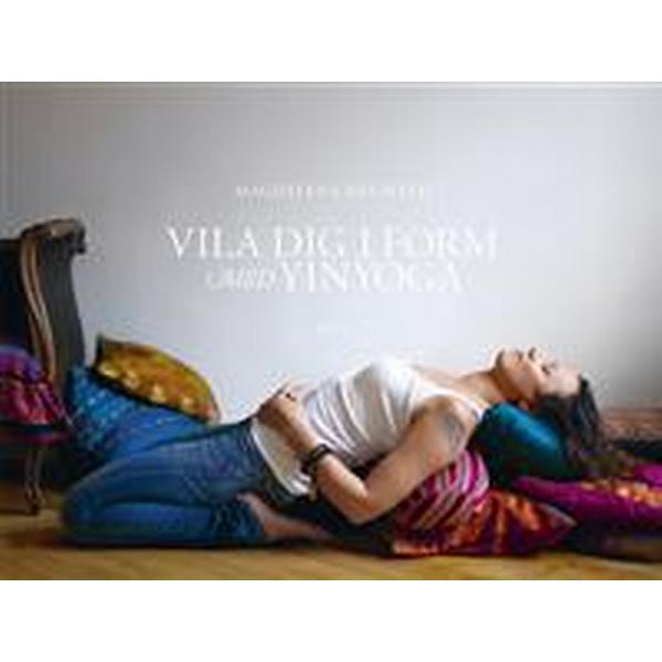 Vila dig i form med yinyoga (Inbunden, 2012)