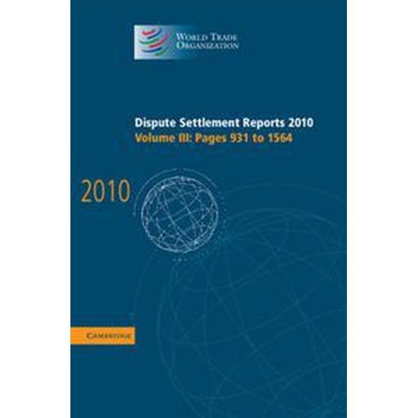 Dispute Settlement Reports 2010 (Inbunden, 2011)