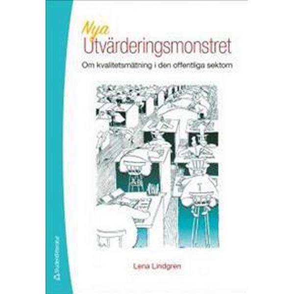 Nya utvärderingsmonstret: om kvalitetsmätning i den offentliga sektorn (Häftad, 2014)