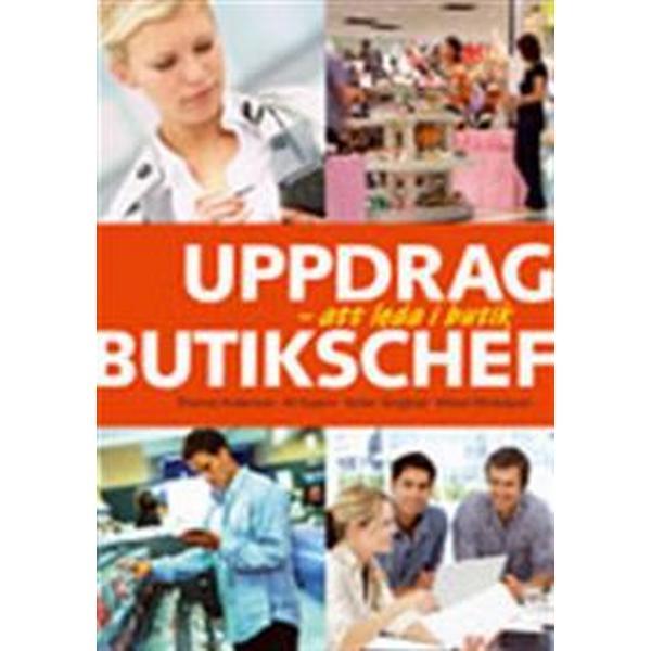 Uppdrag butikschef: att leda i butik (Danskt band, 2013)