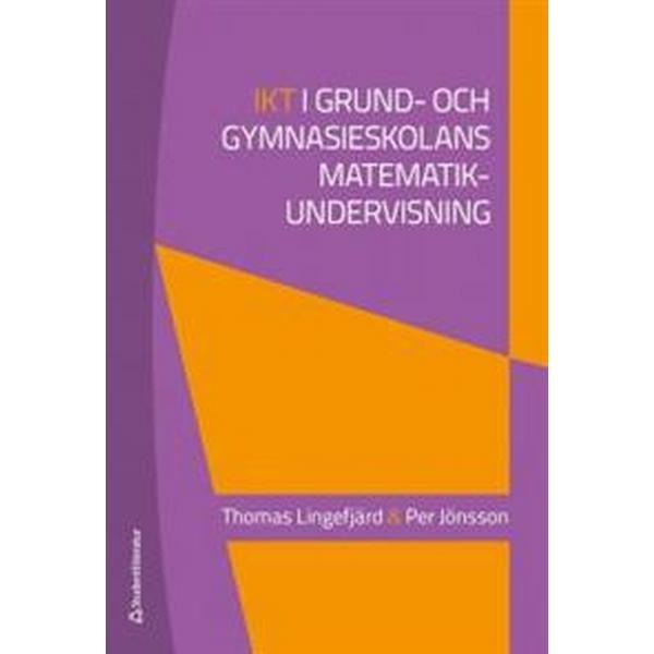 IKT i grund- och gymnasieskolans matematikundervisning (Flexband, 2012)