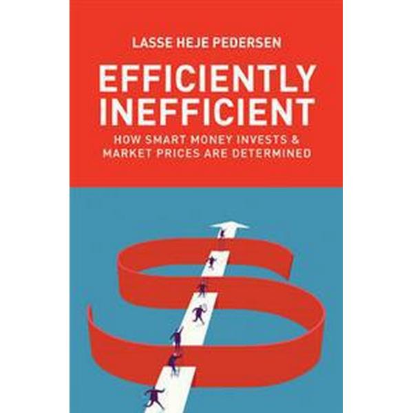 Efficiently Inefficient: How Smart Money Invests and Market Prices Are Determined (Inbunden, 2015)