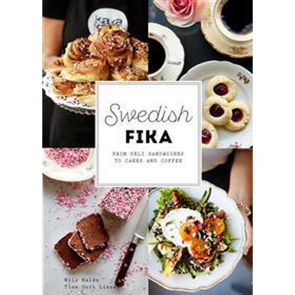 Swedish fika: from deli sandwiches to cakes and coffee (Inbunden, 2016)