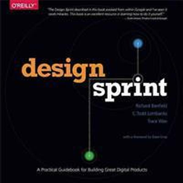 Design Sprint: A Practical Guidebook for Building Great Digital Products (Häftad, 2015)