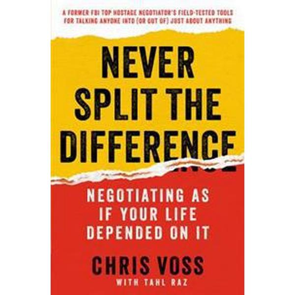 Never Split the Difference: Negotiating as If Your Life Depended on It (Inbunden, 2016)