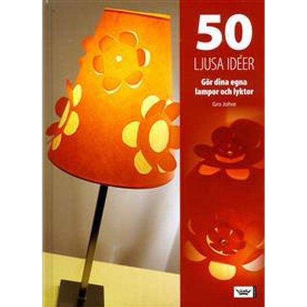 50 ljusa idéer: gör dina egna lampor och lyktor (Kartonnage, 2005)