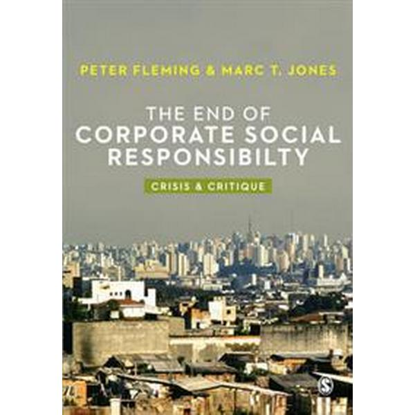 The End of Corporate Social Responsibility (Pocket, 2012)
