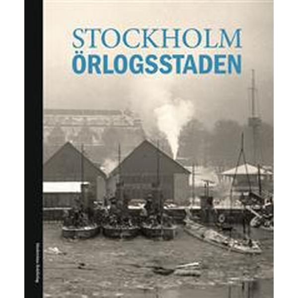 Stockholm: örlogsstaden (Inbunden, 2012)