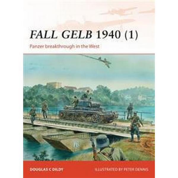 Fall Gelb 1940 (1): Panzer Breakthrough in the West (Häftad, 2014)