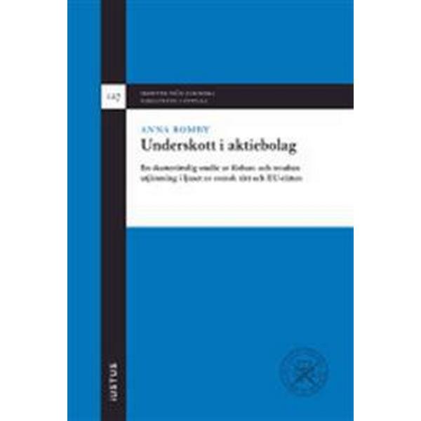 Underskott i aktiebolag: en skatterättslig studie av förlust- och resultatutjämning i ljuset av svensk rätt och EU-rätten (Inbunden, 2015)