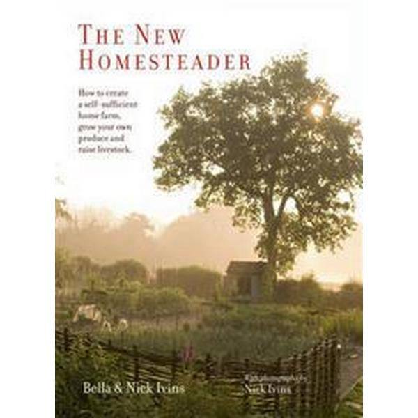 The New Homesteader (Inbunden, 2016)
