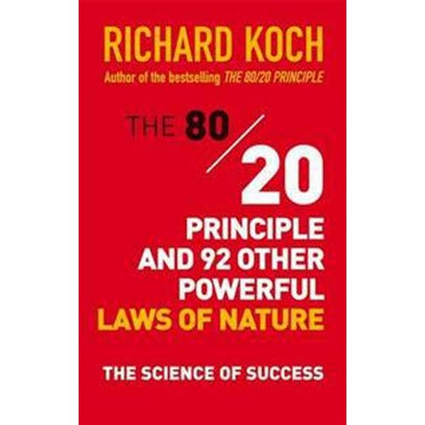 The 80/20 Principle and 92 Other Powerful Laws of Nature (Pocket, 2014)