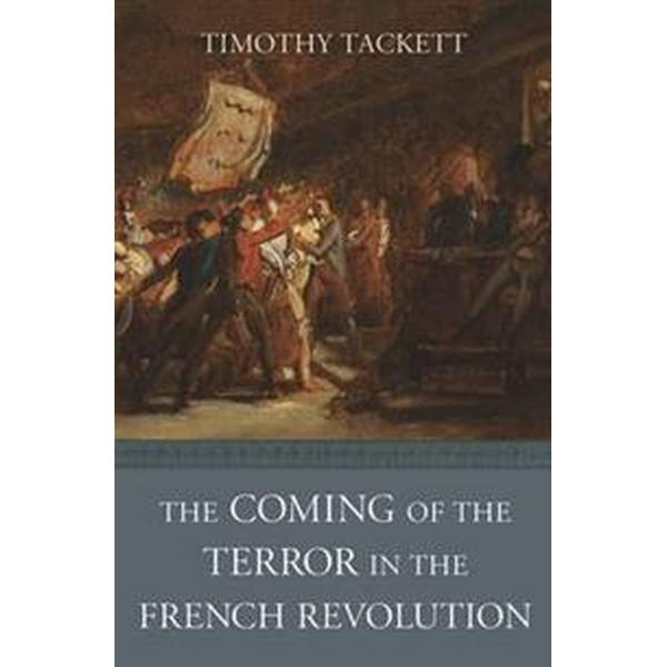 The Coming of the Terror in the French Revolution (Inbunden, 2015)