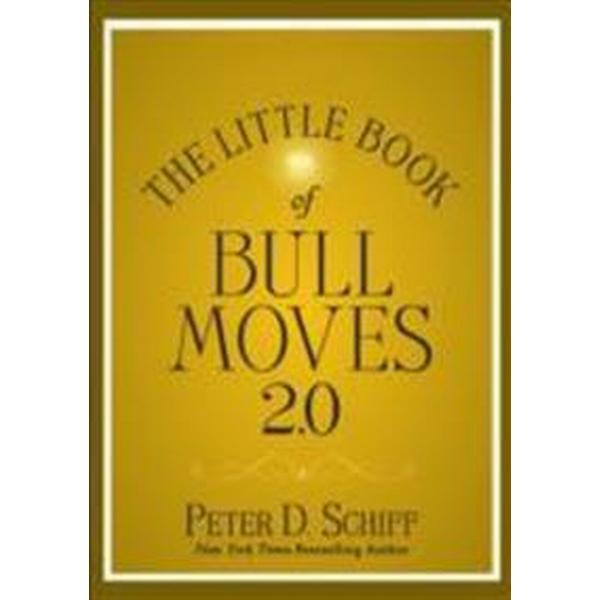 The Little Book of Bull Moves: How to Keep Your Portfolio Up When the Market Is Up, Down, or Sideways (Inbunden, 2010)