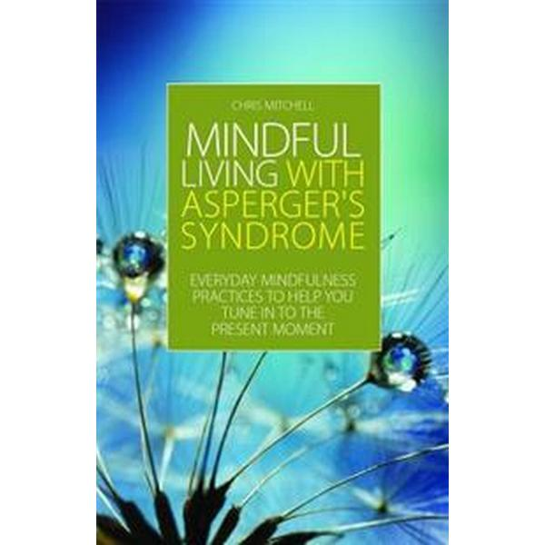 Mindful Living With Asperger's Syndrome (Pocket, 2013)