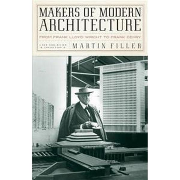 Makers of Modern Architecture (Inbunden, 2007)
