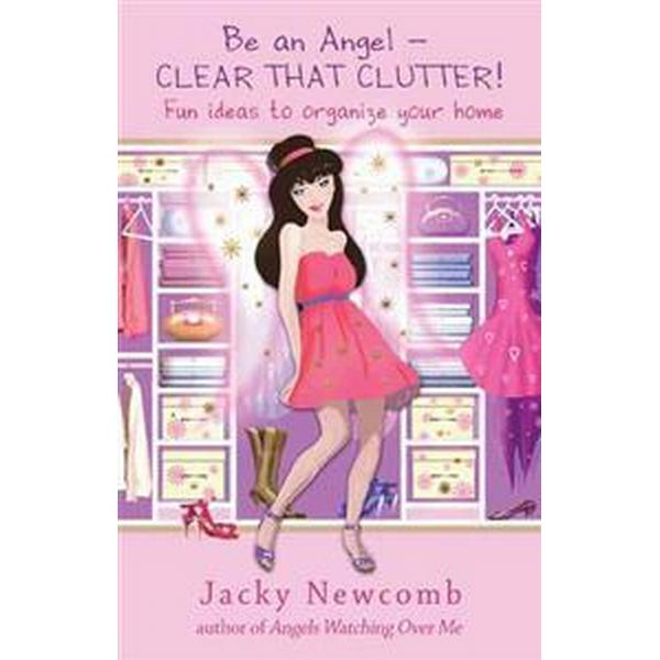 Be an Angel - Clear That Clutter! (Pocket, 2014)