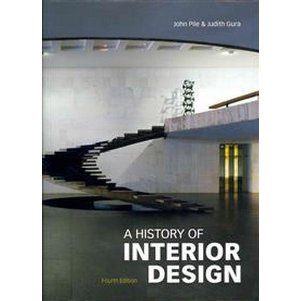 History Of The Interior Design: A History Of Interior Design, Fourth Edition