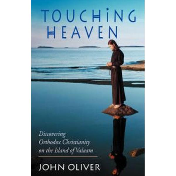 Touching Heaven, Discovering Orthodox Christianity on the Island of Valaam (Pocket, 2003)
