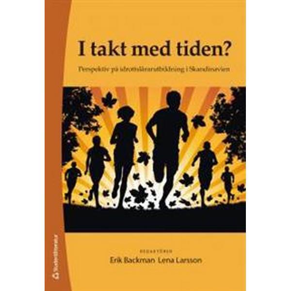 I takt med tiden?: perspektiv på idrottslärarutbildning i Skandinavien (Häftad, 2013)
