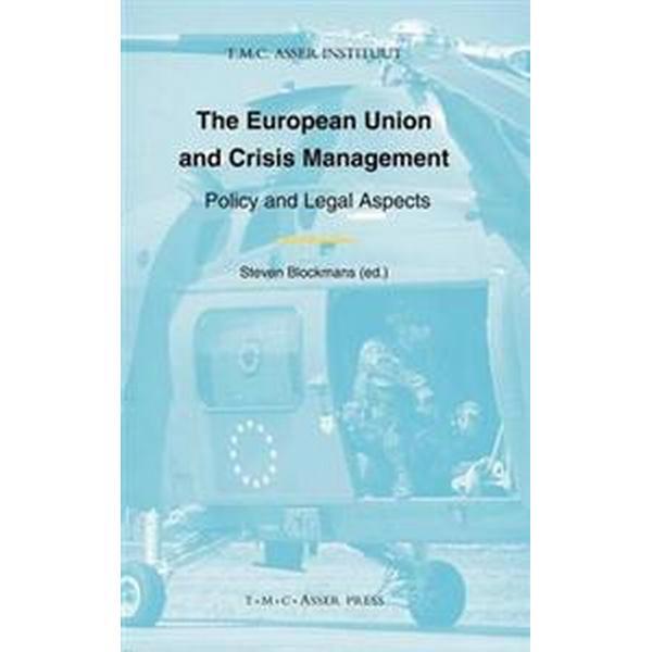 The European Union and Crisis Management (Inbunden, 2008), Inbunden