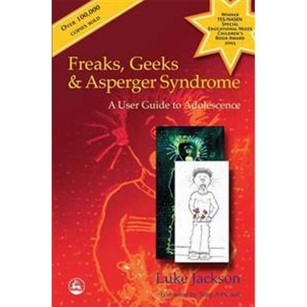 Freaks, Geeks and Asperger Syndrome (Häftad, 2002)