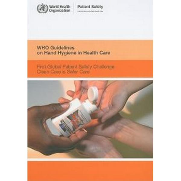 WHO Guidelines on Hand Hygiene in Health Care (Pocket, 2009)