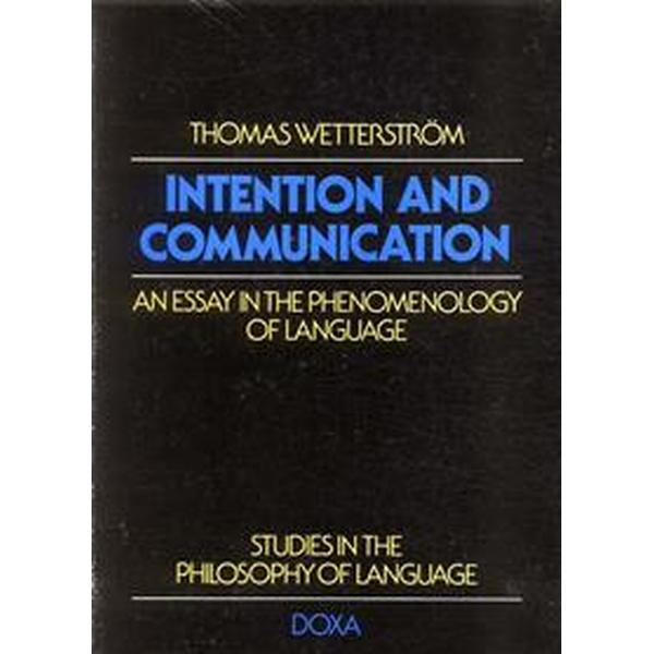 Intention and communication - an Essay in the Phenomenology of Language (Häftad, 1977)