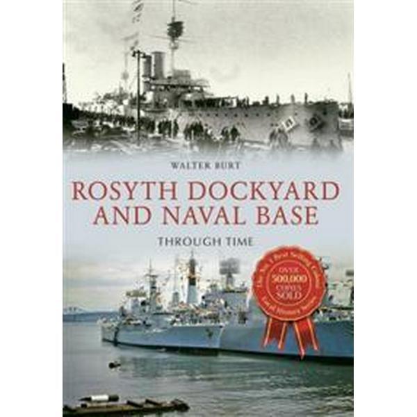 Rosyth Dockyard & Naval Base Through Time (Pocket, 2016)
