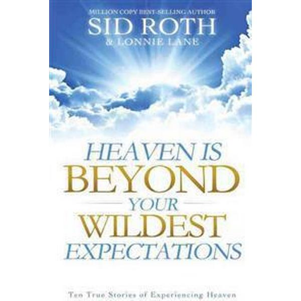 Heaven Is Beyond Your Wildest Expectations (Pocket, 2012)