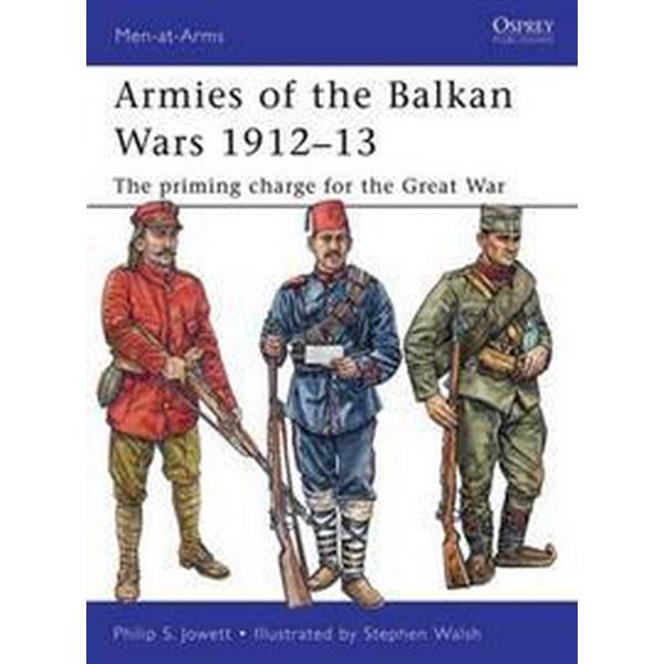 Armies of the Balkan Wars 1912-13 (Pocket, 2011)